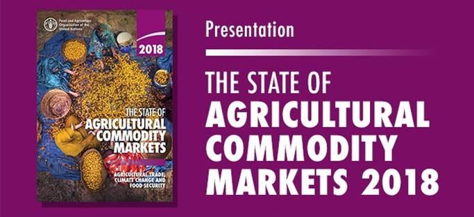 """Photo of Организацијата за храна и земјоделство на ОН (ФАО) го објави најновиот извештај """"Состојба со пазарите на земјоделски стоки, 2018"""" ( Тhe State of Agricultural Commodity Markets, 2018)"""
